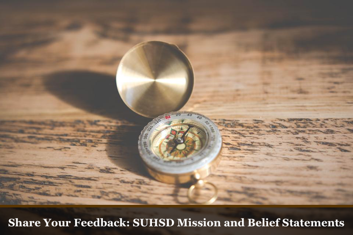 Share Your Feedback: SUHSD Mission and Belief Statements